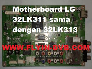 Mengganti Motherboard TV LCD LG 32LK311 Dengan 32LK313