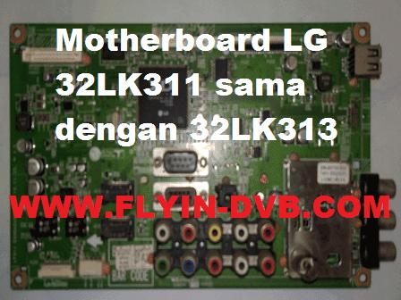 Pengalaman Mengganti Motherboard TV LCD LG 32LK311 Dengan 32LK313