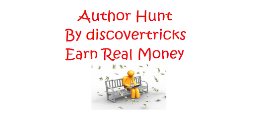 Author Hunt : Earn Real Money On DiscoverTricks - Discover tricks| Free Recharge and Internet Tricks, Offers