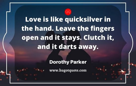 Best Love Quotes. Love Is Like Quicksilver