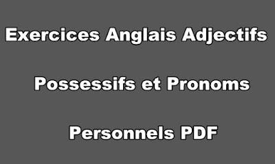 Exercices Anglais Adjectifs Possessifs et Pronoms Personnels PDF