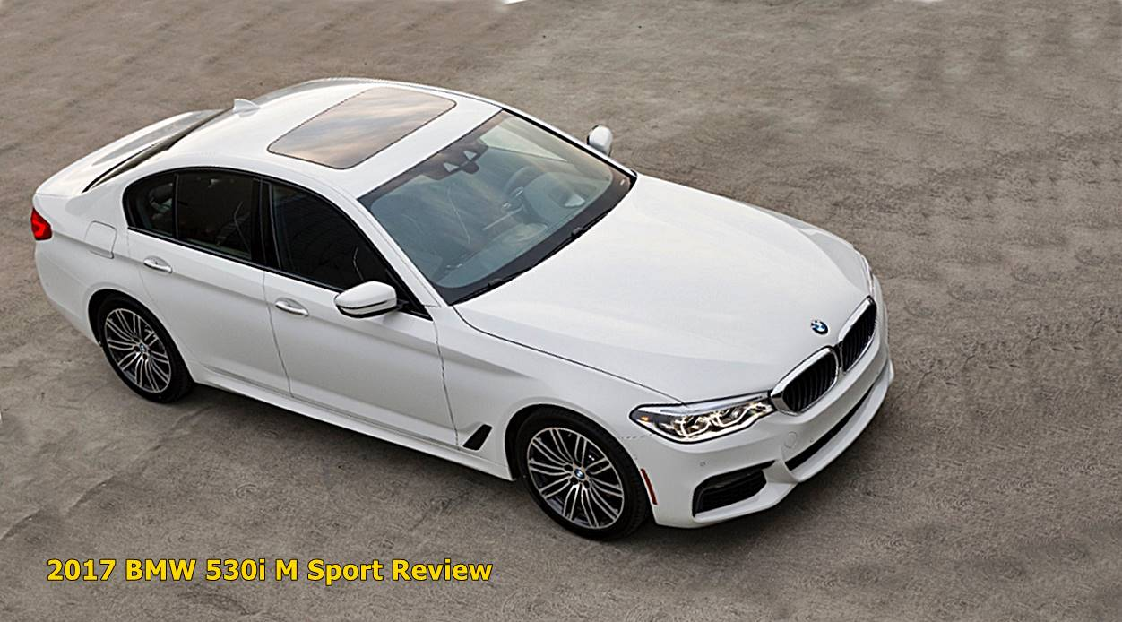 2017 bmw 530i m sport review auto bmw review. Black Bedroom Furniture Sets. Home Design Ideas