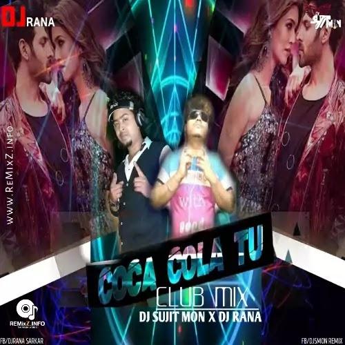 Coca Cola Tu (Club Mix) - DJ Sujit Mon X DJ Rana