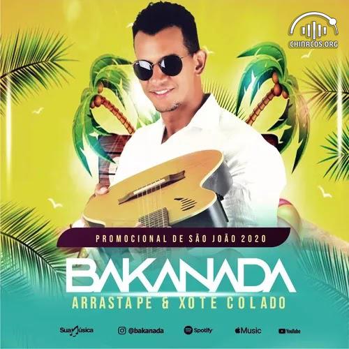 Bakanada - Xote & Arrasta-Pé - Promocional de São João - 2020