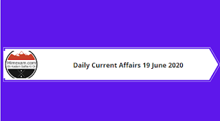 Daily Current Affairs 19 June 2020