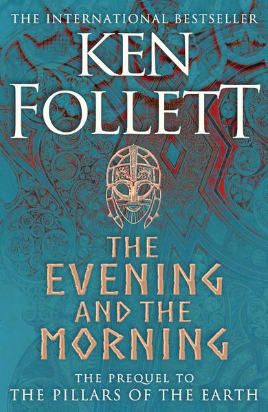The Evening and the Morning von Ken Follett