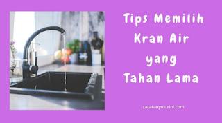 Tips Memilih Kran Air Tahan Lama