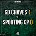 D.Chaves 1 - Sporting 0...Bruno de Carvalho e Jorge Jesus pró caralho!
