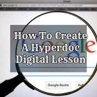 How To Create A Hyperdoc Digital Lesson