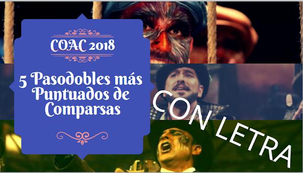 💥💥MEJORES💥💥 5 pasodobles MEJOR🥇PUNTUADOS con ✍LETRAS de Comparsas del Carnaval de Cádiz COAC 2018
