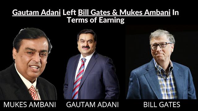 How Gautam Adani Left Bill Gates & Mukes Ambani In Terms of Earning.