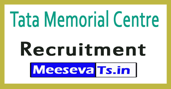Tata Memorial Centre TMC Recruitment