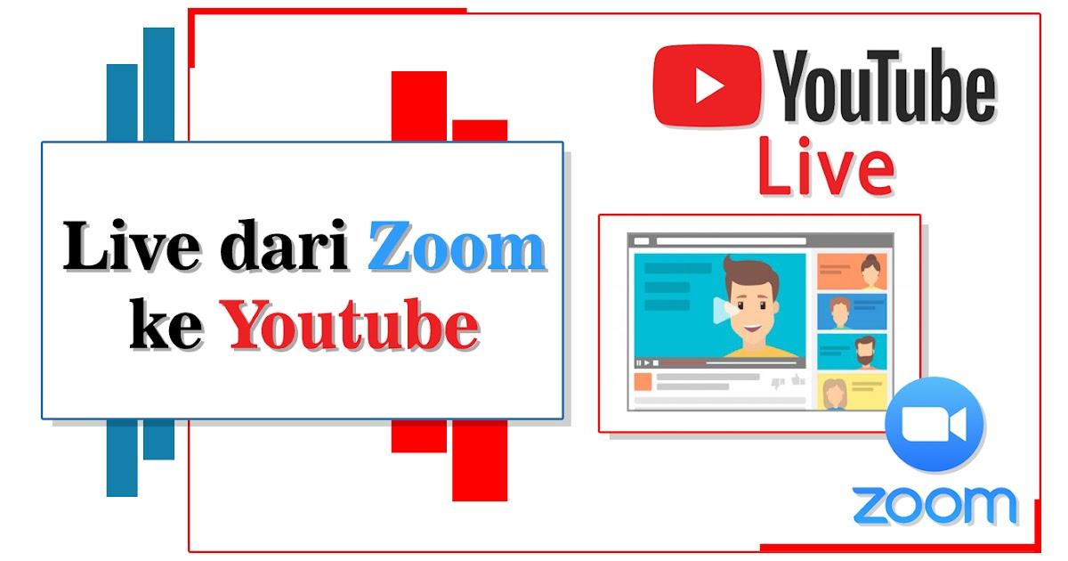 Cara Live Streaming dari Zoom ke Youtube tanpa akun Zoom ...