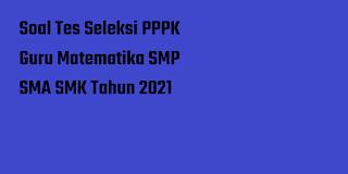 tes soal matematika seleksi PPPK 2021