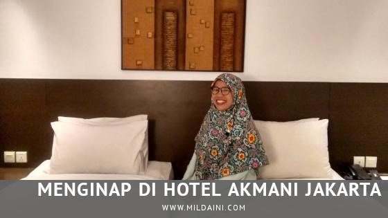Menginap di Hotel Akmani Jakarta