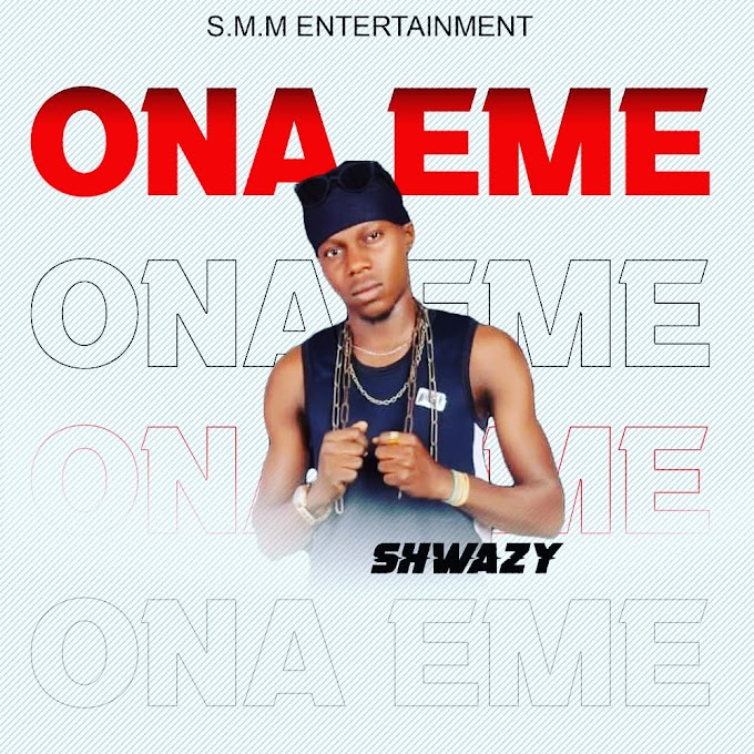 [Music] Shwazy - Ona-Eme.mp3
