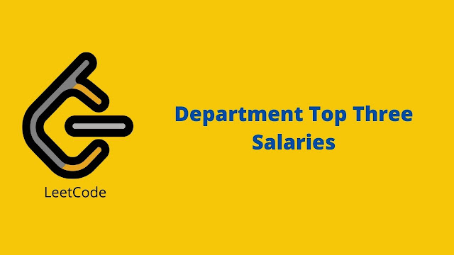 Leetcode Department Top Three Salary problem solution