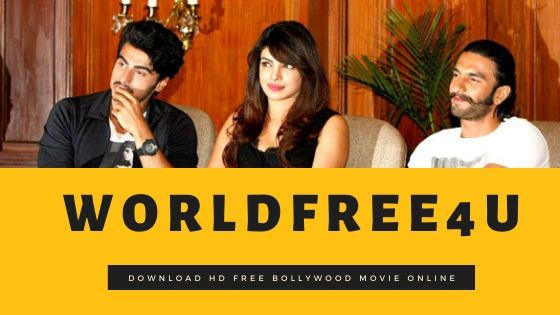 Worldfree4u- Download HD Free Bollywood movie Online-formalindia.com
