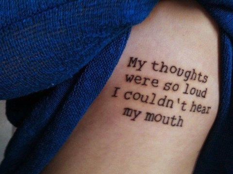 Tattoo: My thoughts were so loud I couldn't hear my mouth