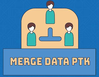 Merge Data PTK Dapodik (PTK Ganda)
