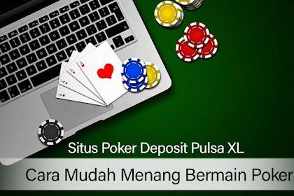 Cara Mudah Menang Bermain Poker