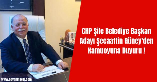 CHP Şile Belediye Başkan Adayı Şecaattin Güney'den Kamuoyuna Duyuru !
