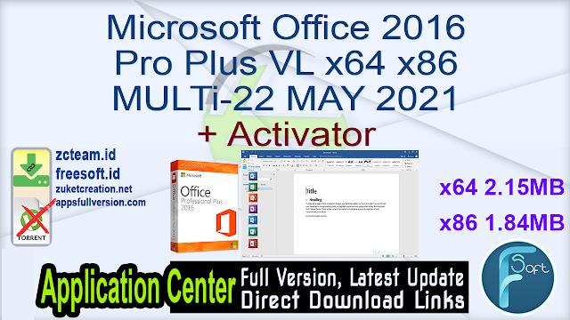 Microsoft Office 2016 Pro Plus VL x64 x86 MULTi-22 MAY 2021 + Activator_ ZcTeam.id