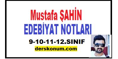 Mustafa Şahin Edebiyat Ders Notları 9, 10, 11, 12. Sınıf PDF İNDİR