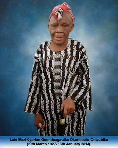 Late Mazi Cyprian Osonduagwuike Onwubiko (March 27th 1927-January 13th 2014)