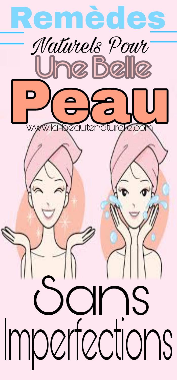 Remèdes naturels pour une belle peau sans imperfections