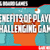 5 benefits of playing challenging games