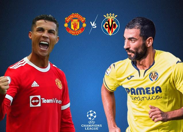 موعد مباراة مانشستر يونايتد وفياريال في دوري أبطال أوروبا 2021-22 والقنوات الناقلة