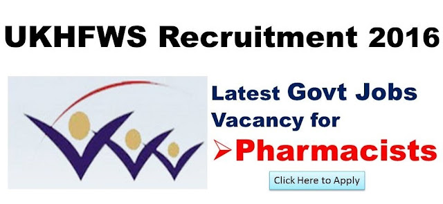 Pharmacist Posts UKHFWS 2017 Recruitment- Download PDF