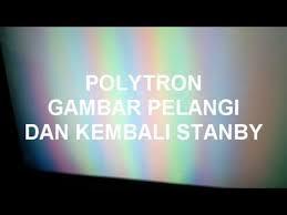 Cara memperbaiki TV Polytron u Slim Layar Gambar pelangi lalu mati