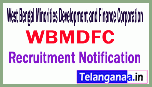 WBMDFC (West Bengal Minorities Development and Finance Corporation) Recruitment Notification
