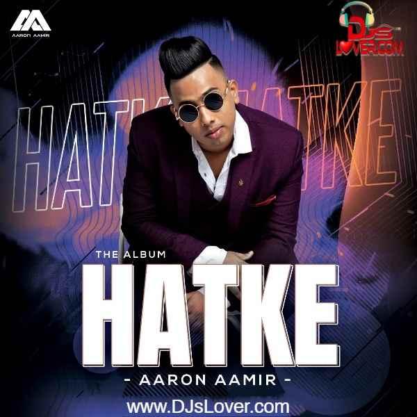 HATKE The album AaronAamir mp3 song download