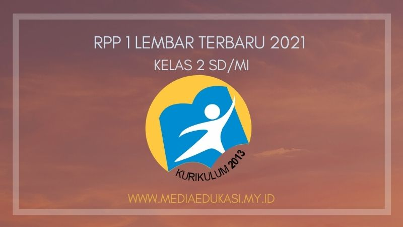 RPP 1 Lembar Terbaru 2021 Kelas 2 SD/MI