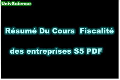 Résumé Du Cours Fiscalité des Entreprises S5 PDF.