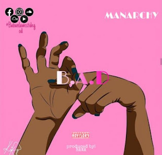 MUSIC: Manarchy – B.A.D