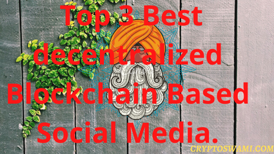 Top 3 Best decentralized Blockchain Based Social Media