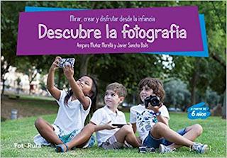 Descubre la fotografía: Mirar, crear y disfrutar