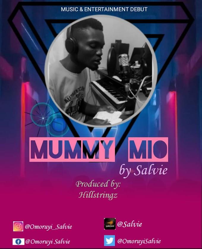 Salvie - Mummy Mio (Prod. By Hillstringz)