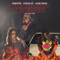 Capa Gasolina e Fogo – Menestrel e Cynthia Luz E Luccas Carlos