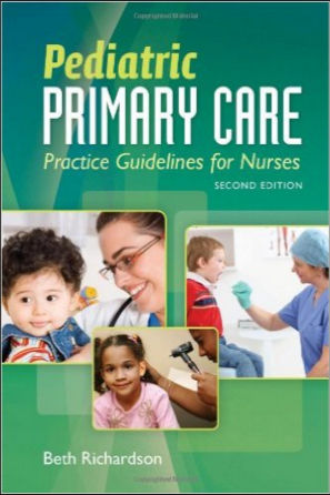 Pediatric Primary Care, Practice Guidelines for Nurses [MOBI]- Richardson, Beth
