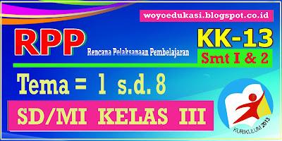 RPP KURIKULUM 2013 KELAS 3 SD/MI SEMESTER 1 DAN 2 REVISI 2017