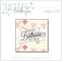http://tgifchallenges.blogspot.com/2020/01/tgifc247-theme-challenge-happy-birthday.html