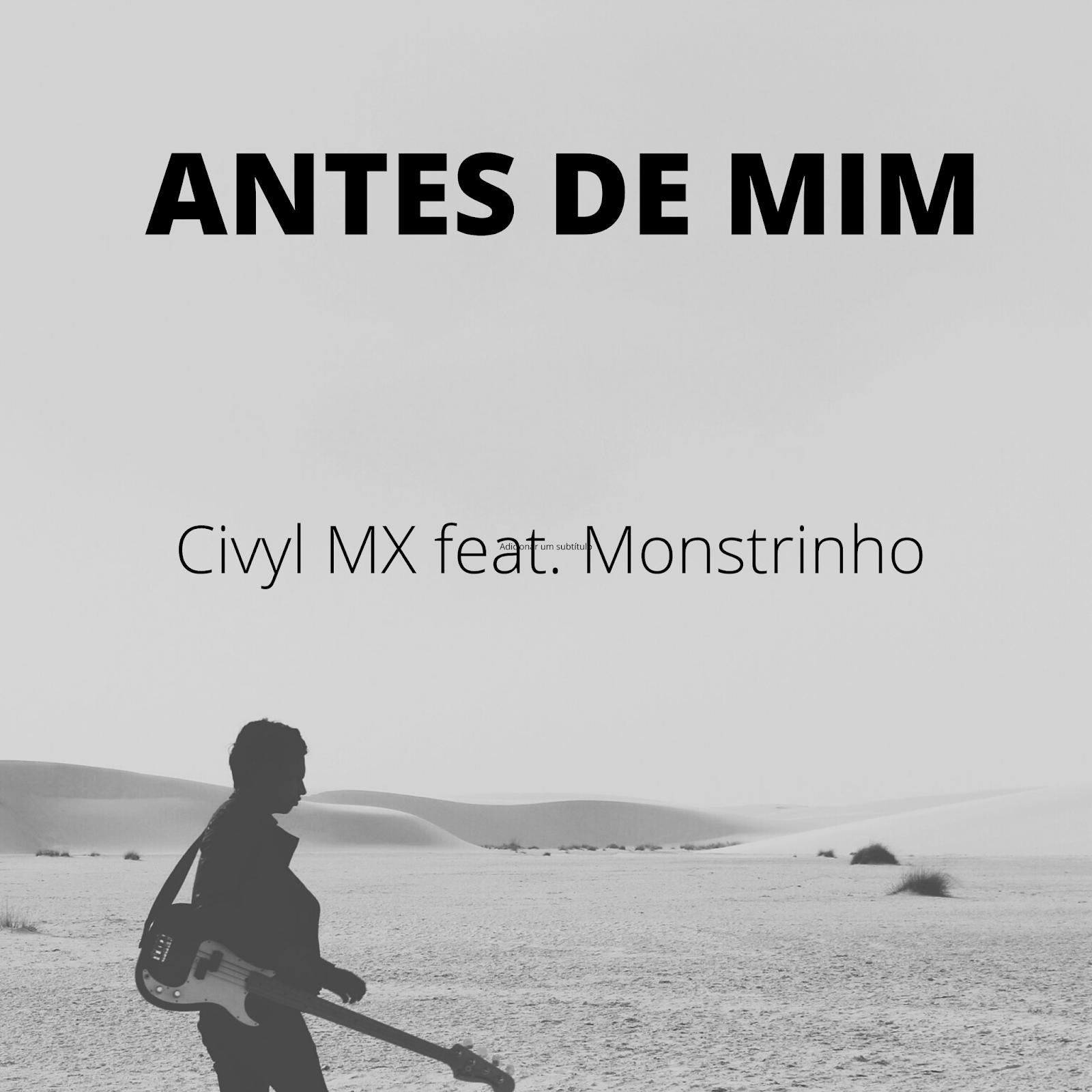 Civyl MX feat. Mateus Monstrinho - Antes de mim [MP3 DOWNLOAD]