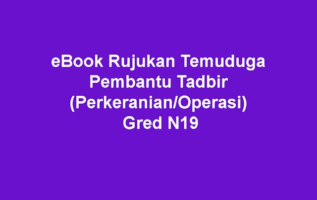 eBook Rujukan Temuduga Pembantu Tadbir (Perkeranian/Operasi) Gred N19