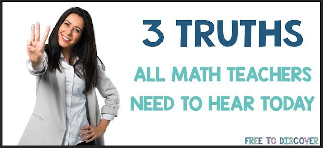 3 Truths All Math Teachers Need to Hear Today