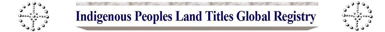 INDIGENOUS LAND TITLES REGISTRY DOMESTIC & INTERNATIONAL